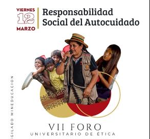 VII Foro Universitario de Ética: Responsabilidad Social del Autocuidado